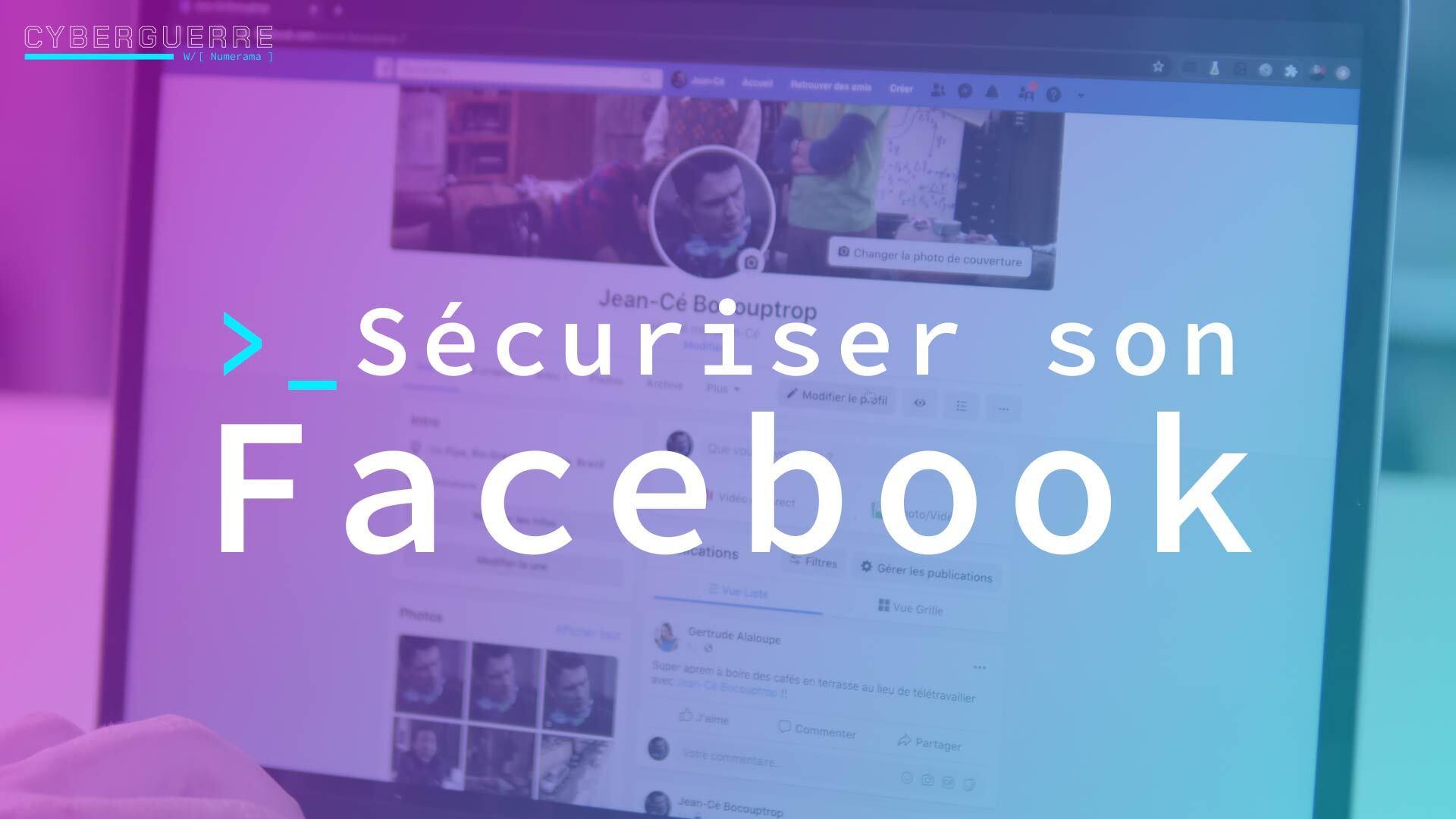 Comment sécuriser votre compte Facebook en 10 minutes